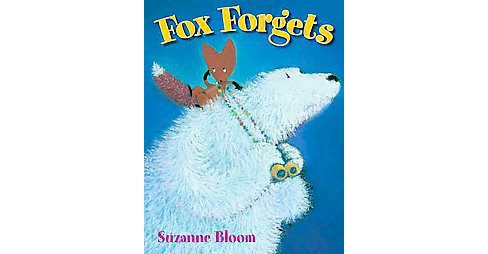 Fox Forgets (School And Library) (Suzanne Bloom) - image 1 of 1