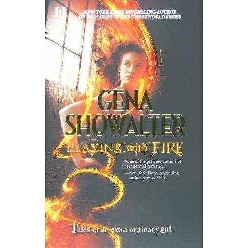 Playing with Fire ( Tales of an Extraordinary Girl) (Paperback) by Gena Showalter - image 1 of 1