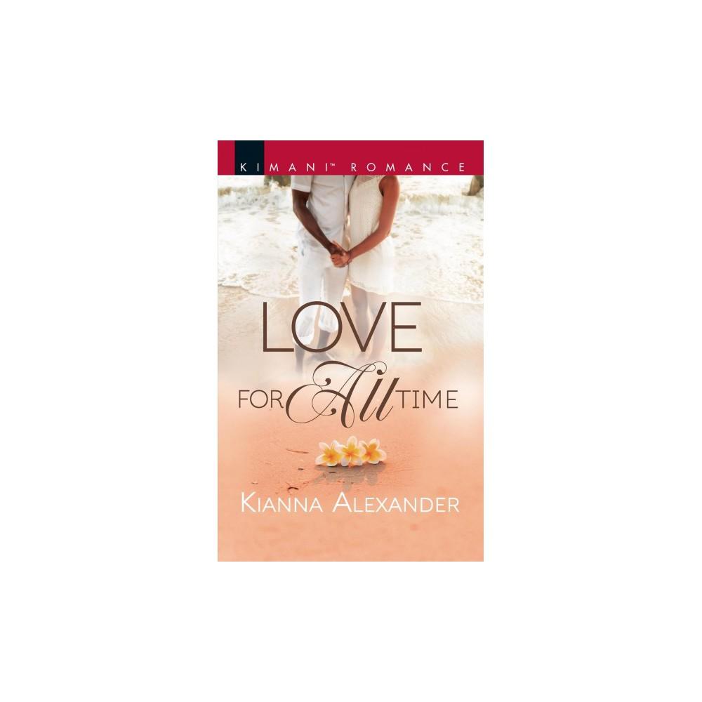 Love for All Time - (Kimani Romance) by Kianna Alexander (Paperback)
