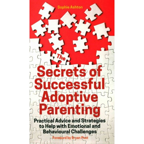 Practical Strategies For Parenting >> Secrets Of Successful Adoptive Parenting Practical Advice And