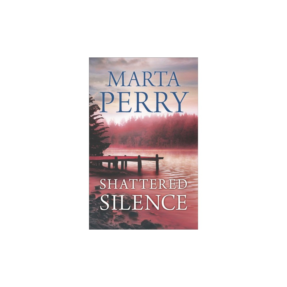 Shattered Silence - (Hqn) by Marta Perry (Paperback)