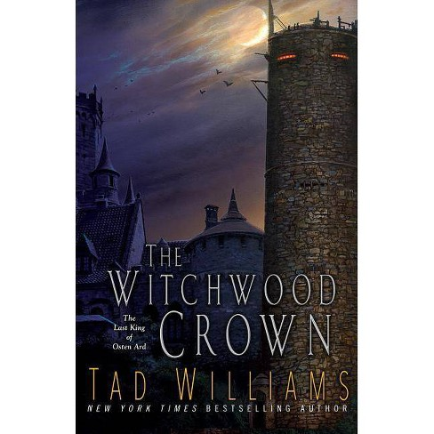 The Witchwood Crown - (Last King of Osten Ard) by  Tad Williams (Paperback) - image 1 of 1
