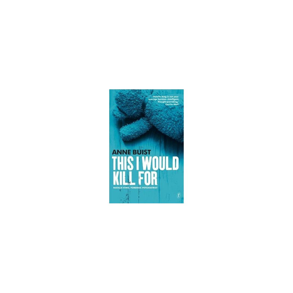 This I Would Kill For - by Anne Buist (Paperback)