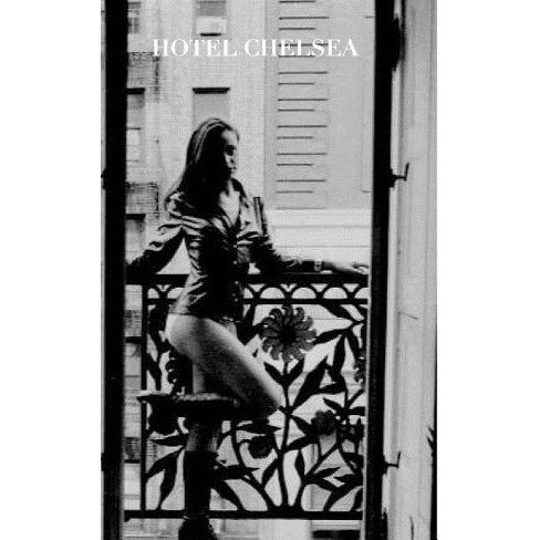 Hotel Chelsea New York City - by  Michael Huhn & Sir Michael Huhn (Paperback) - image 1 of 1