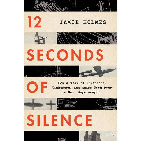 12 Seconds of Silence - by  Jamie Holmes (Hardcover) - image 1 of 1
