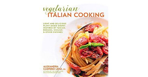 Fresh Italian Cooking for the New Generation : 100 Full-Flavored Vegetarian Dishes That Prove You Can - image 1 of 1