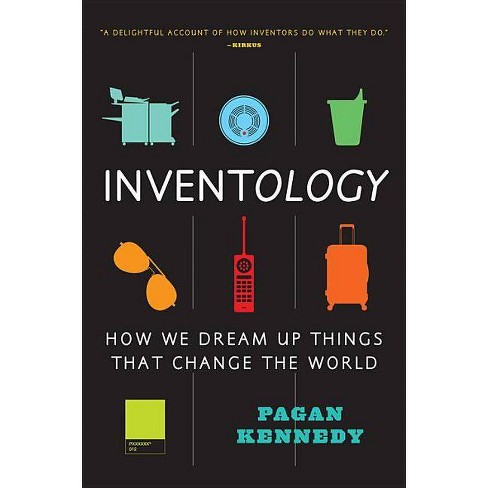 Inventology - by  Pagan Kennedy (Paperback) - image 1 of 1