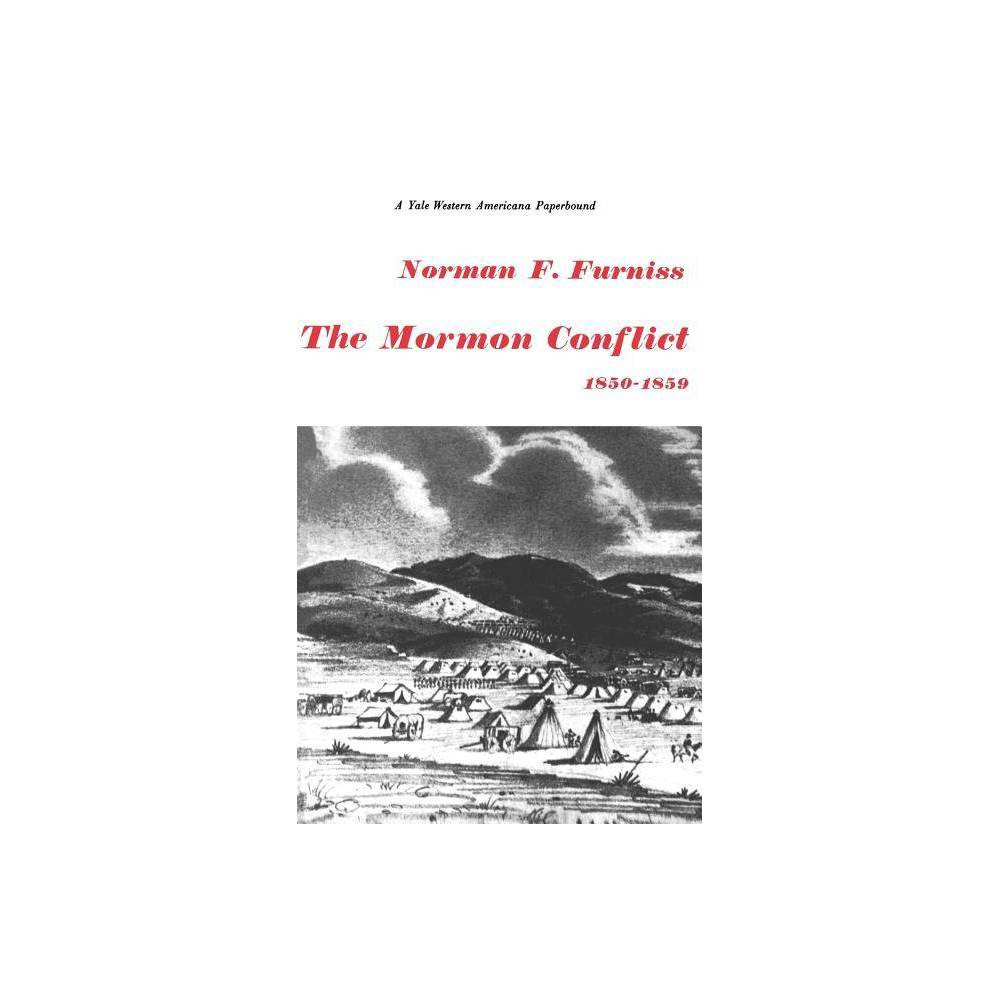 The Mormon Conflict 1850 1859 By Norman F Furniss Paperback