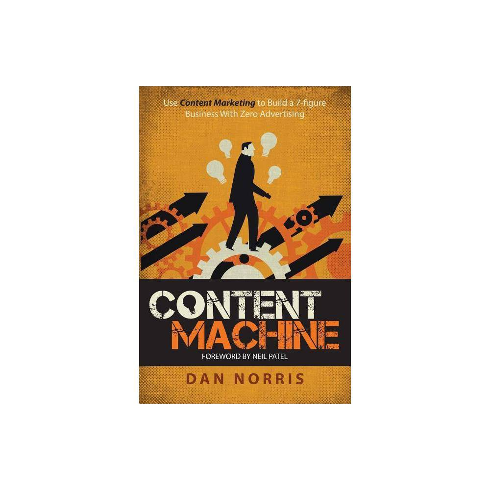 Content Machine 2nd Edition By Dan Norris Paperback