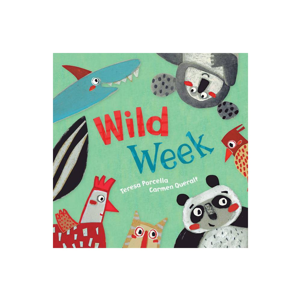 Wild Week By Teresa Porcella Board Book