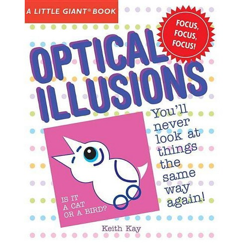 A Little Giant(r) Book: Optical Illusions - (Little Giant Books) by  Keith Kay (Paperback) - image 1 of 1