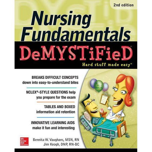 Nursing Fundamentals Demystified - 2 Edition by Bennita Vaughans & Jim  Keogh (Paperback)