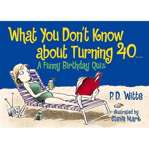 What You Don't Know about Turning 40 - by  Bill Dodds & Steve Mark (Paperback) - image 1 of 1