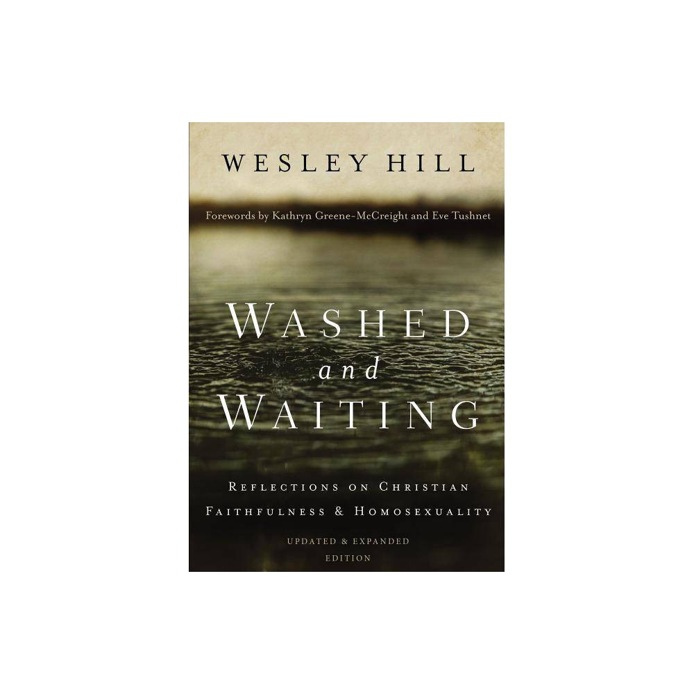 Washed And Waiting By Wesley Hill Paperback