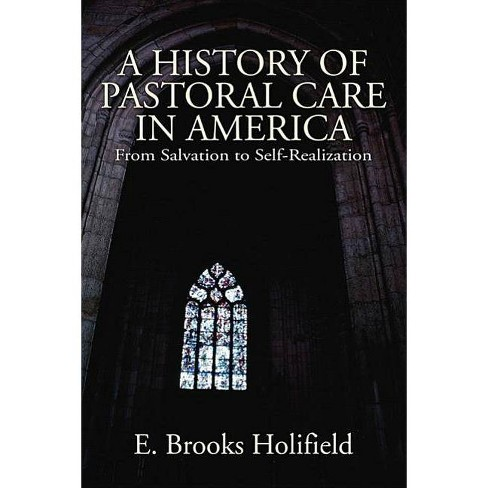 A History of Pastoral Care in America - by  E Brooks Holifield (Paperback) - image 1 of 1