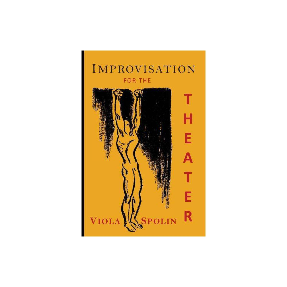 Improvisation For The Theater By Viola Spolin Paperback