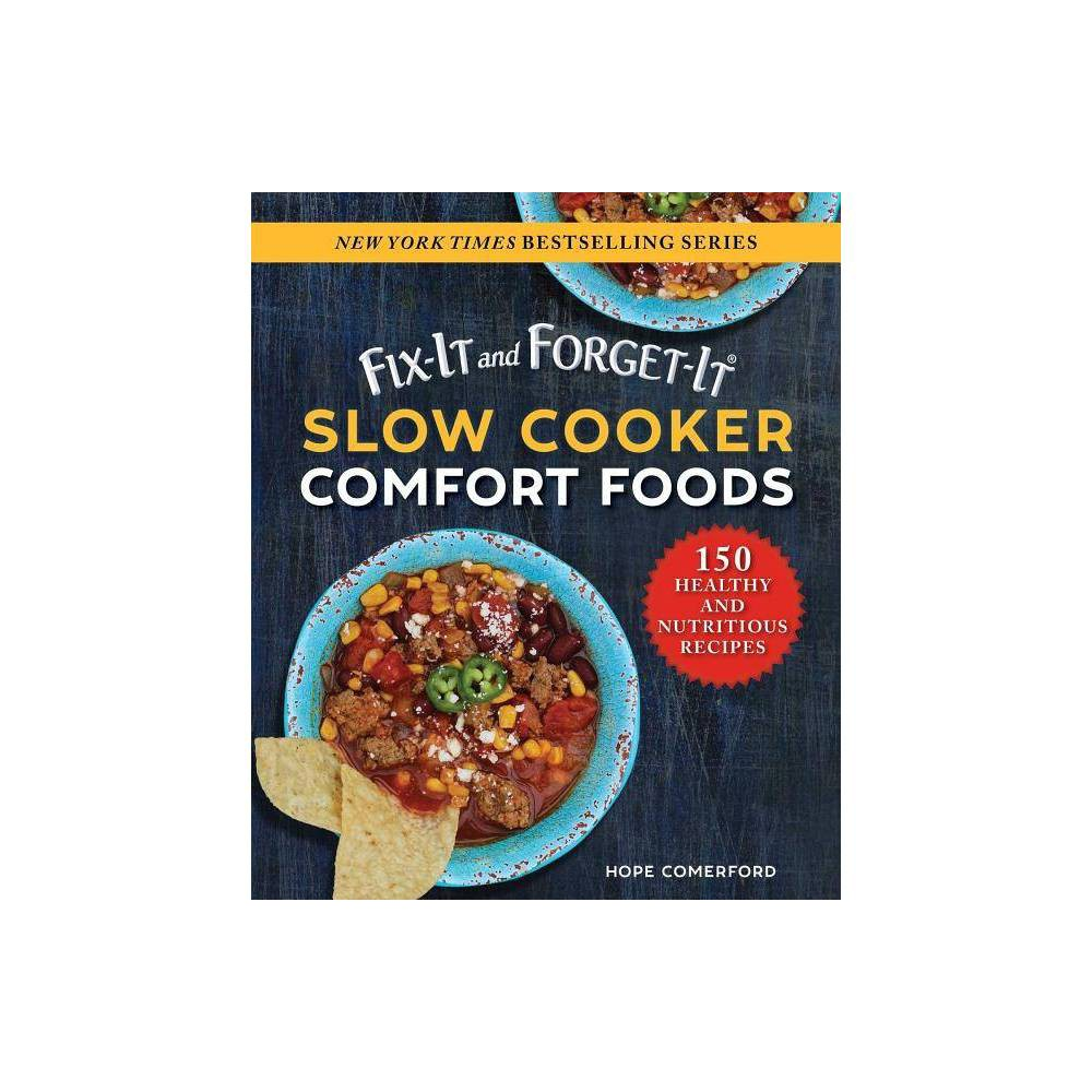 Fix It And Forget It Slow Cooker Comfort Foods Fix It And Enjoy It By Hope Comerford Paperback