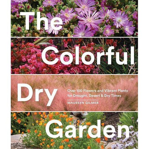 The Colorful Dry Garden - by  Maureen Gilmer (Paperback) - image 1 of 1