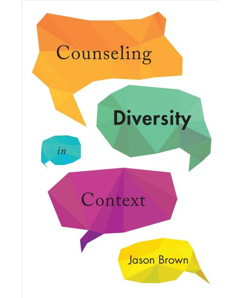 Counseling Diversity in Context (Paperback) (Jason Brown) - image 1 of 1