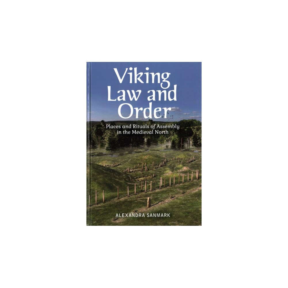Viking Law and Order : Places and Rituals of Assembly in the Medieval North (Hardcover) (Alexandra