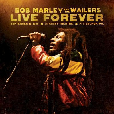Bob Marley & the Wailers - Live Forever: The Stanley Theatre, Pittsburgh (CD)