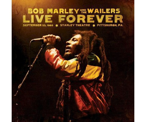 Bob Marley & the Wailers - Live Forever: The Stanley Theatre, Pittsburgh (CD) - image 1 of 1