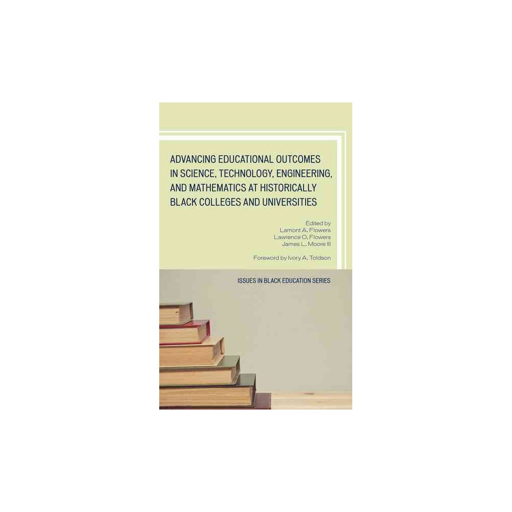 Advancing Educational Outcomes in Science, Technology, Engineering, and Mathematics at Historically