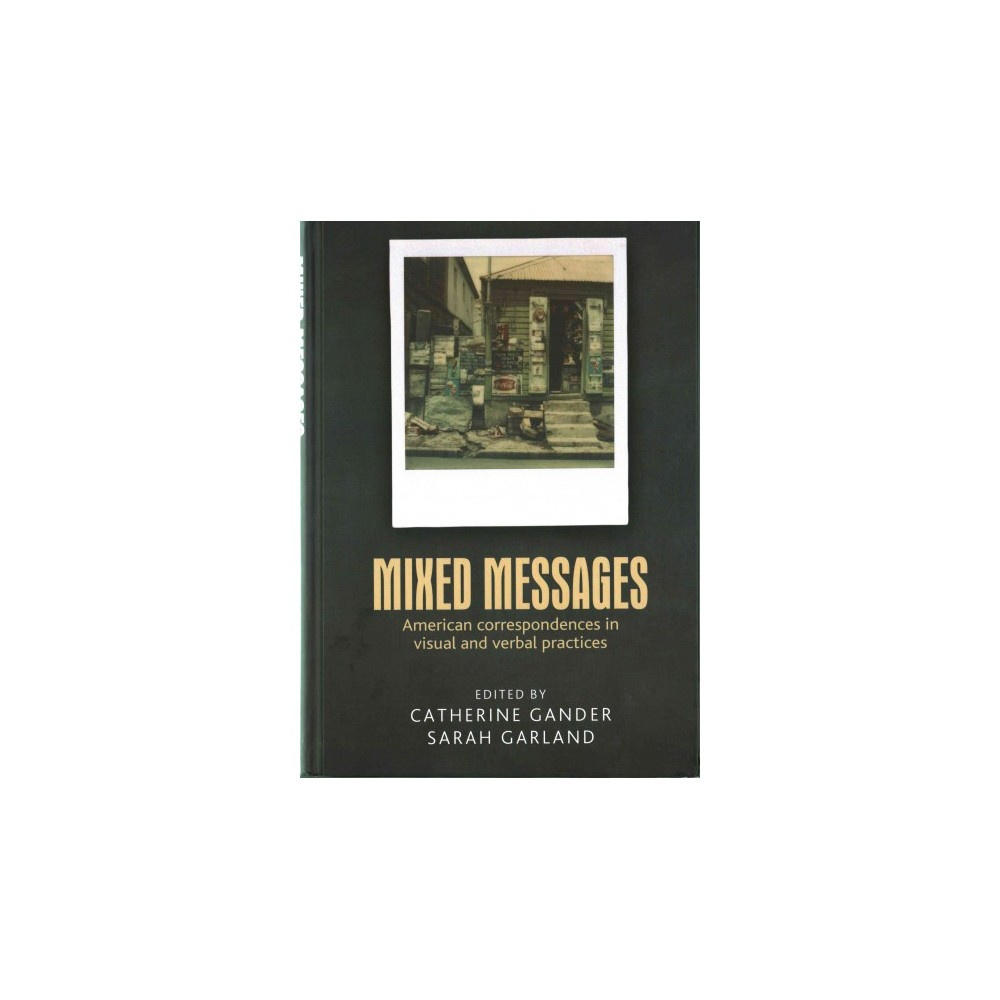 Mixed Messages : American Correspondences in Visual and Verbal Practices (Hardcover)