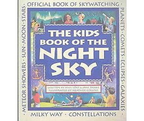 Kids Book of the Night Sky (Paperback) (Ann Love) - image 1 of 1