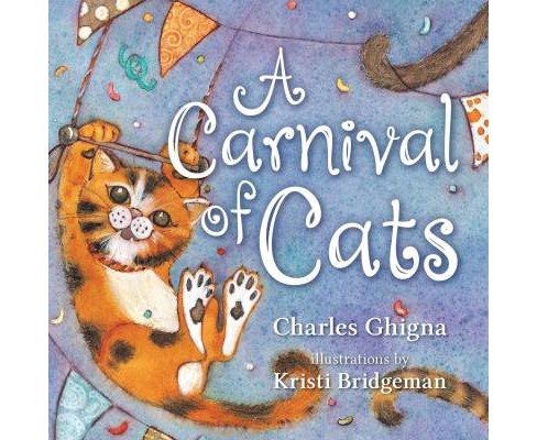 Carnival of Cats (Hardcover) (Charles Ghigna) - image 1 of 1