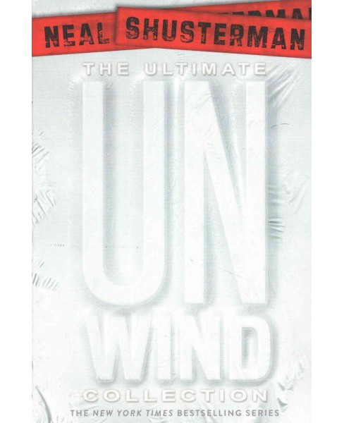 Ultimate Unwind Collection : UnWind / UnWholly / UnSouled / UnDivided / UnBound (Paperback) (Neal - image 1 of 1