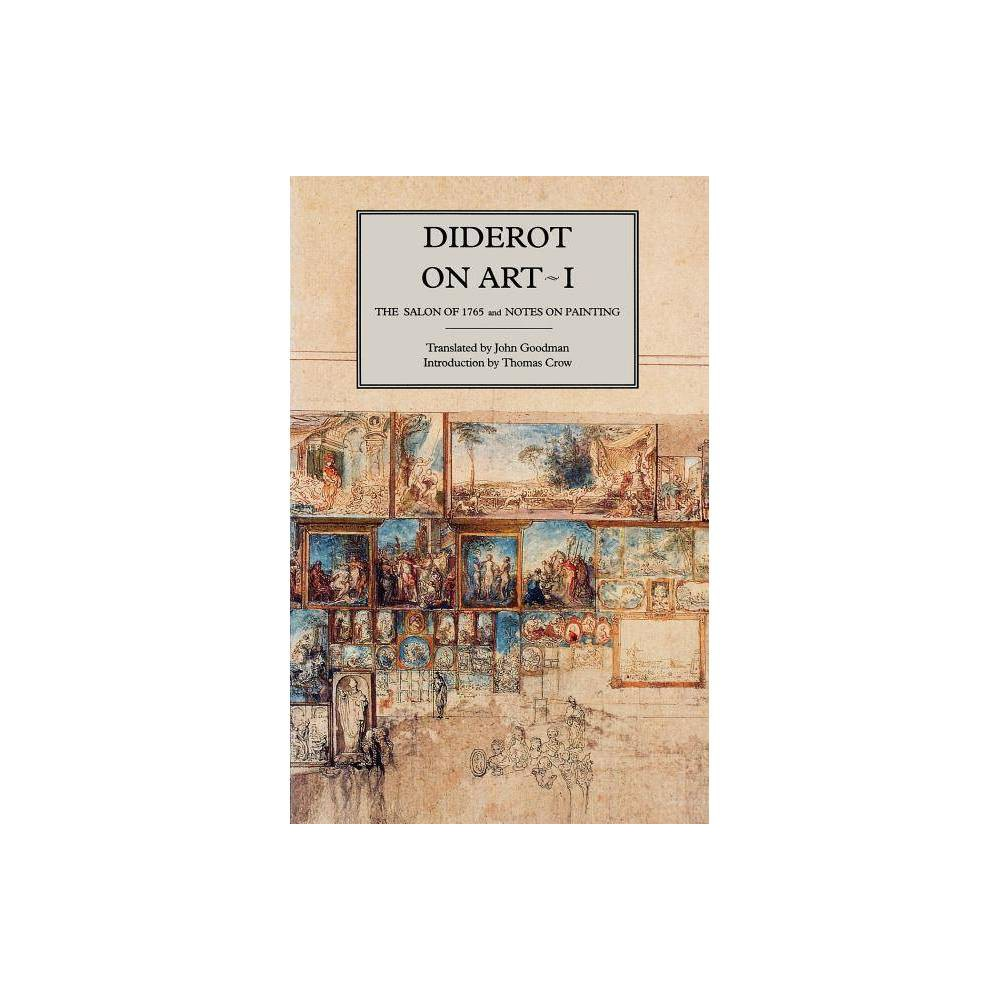 Diderot On Art Volume I Salon Of 1765 Notes On Painting By Denis Diderot Diderot Paperback