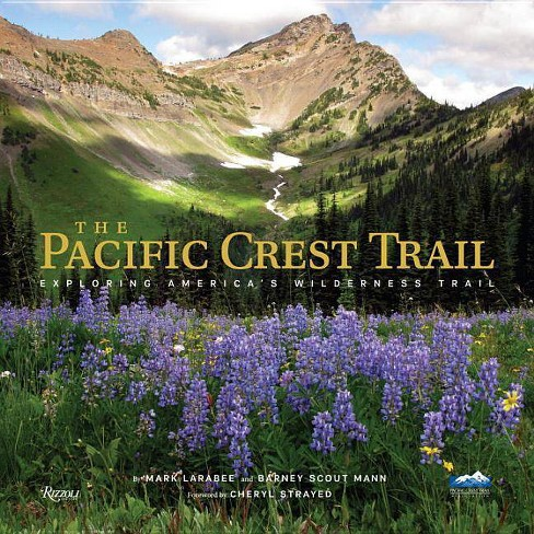 The Pacific Crest Trail - by  Mark Larabee & Barney Scout Mann (Hardcover) - image 1 of 1