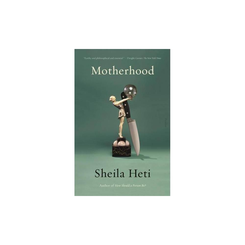 Motherhood - Reprint by Sheila Heti (Paperback)