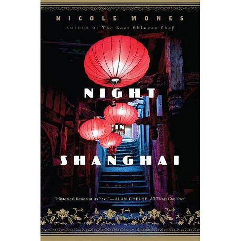 Night in Shanghai - by  Nicole Mones (Paperback) - image 1 of 1