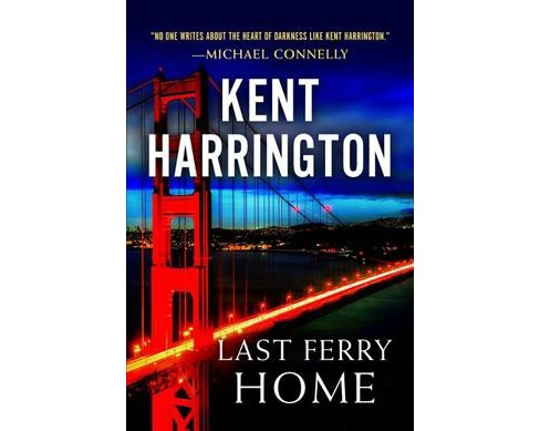 Last Ferry Home -  by Kent Harrington (Paperback) - image 1 of 1