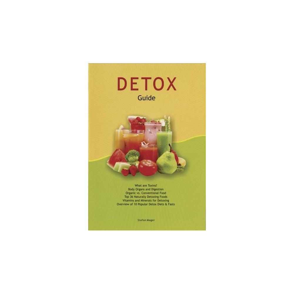 Detox Guide - by Stefan Mager (Paperback)