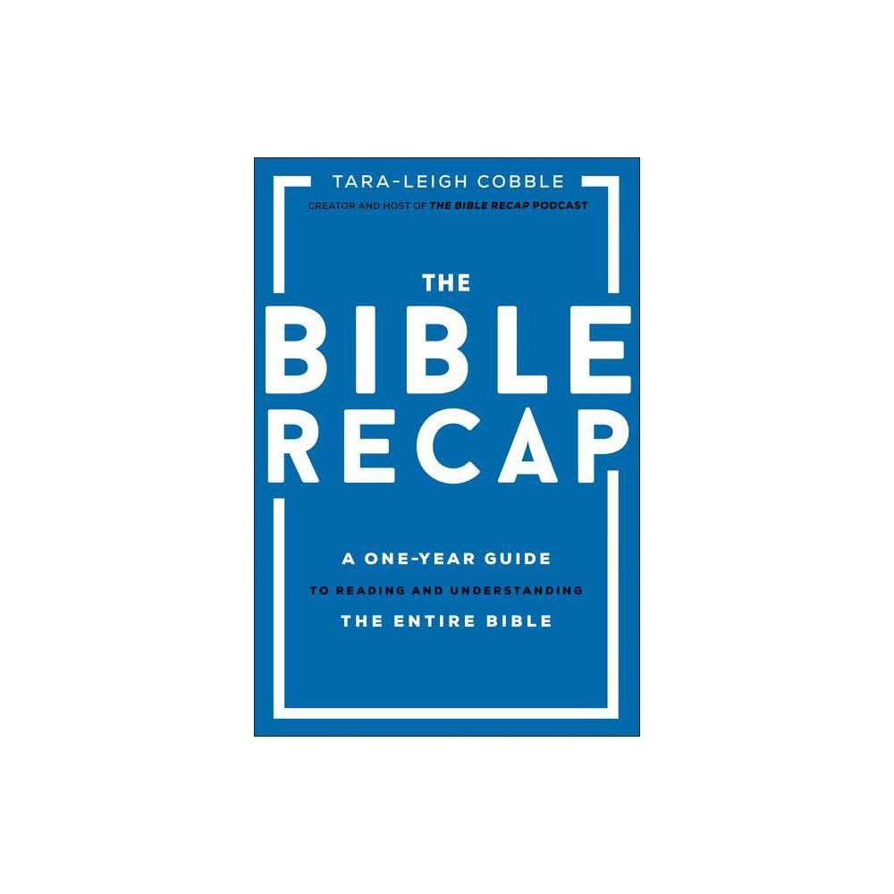 The Bible Recap By Tara Leigh Cobble Hardcover