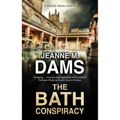 The Bath Conspiracy - (Dorothy Martin Mystery) by  Jeanne M Dams (Hardcover)