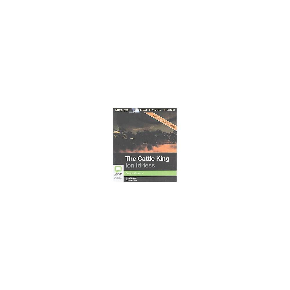 Cattle King (Unabridged) (MP3-CD) (Ion Idriess)