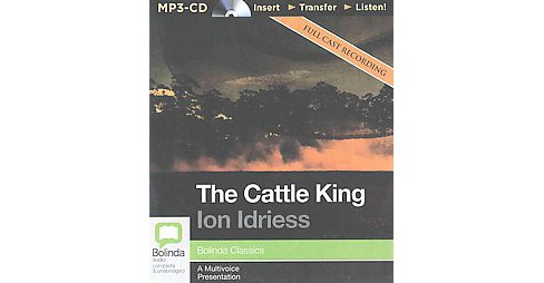 Cattle King (Unabridged) (MP3-CD) (Ion Idriess) - image 1 of 1
