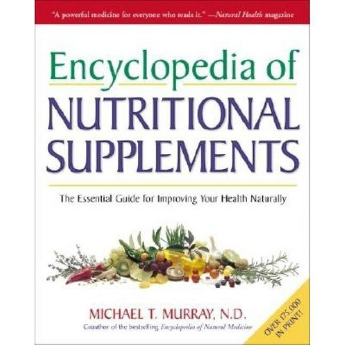 Encyclopedia of Nutritional Supplements - by  Michael T Murray (Paperback) - image 1 of 1