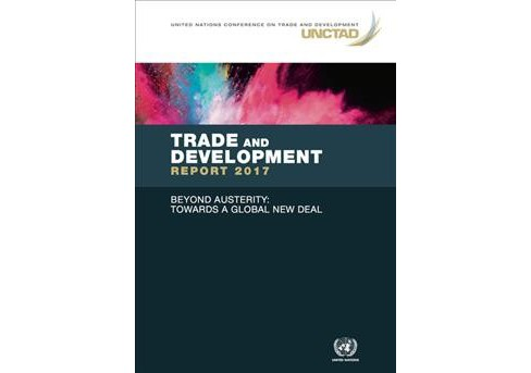 Trade and Development Report 2017 : Beyond Austerity: Towards a Global New Deal -  (Paperback) - image 1 of 1