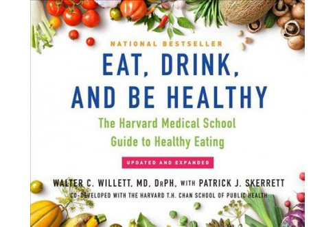 Eat, Drink, and Be Healthy : The Harvard Medical School Guide to Healthy Eating (Unabridged) (CD/Spoken - image 1 of 1