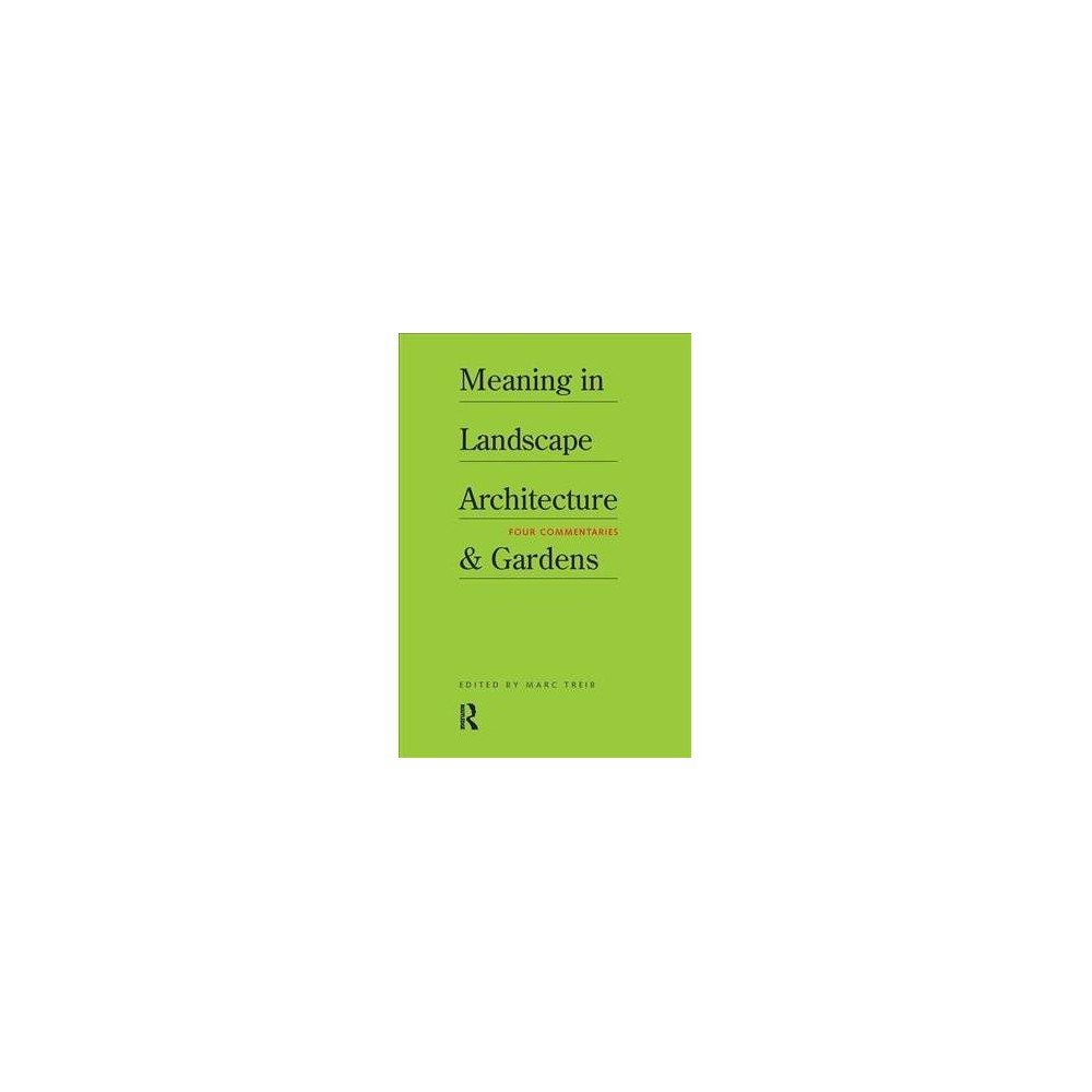 Meaning in Landscape Architecture and Gardens - (Hardcover)