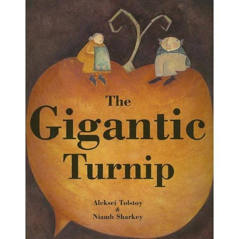 The Gigantic Turnip - by  Aleksey Konstantinovich Tolstoy (Paperback) - image 1 of 1