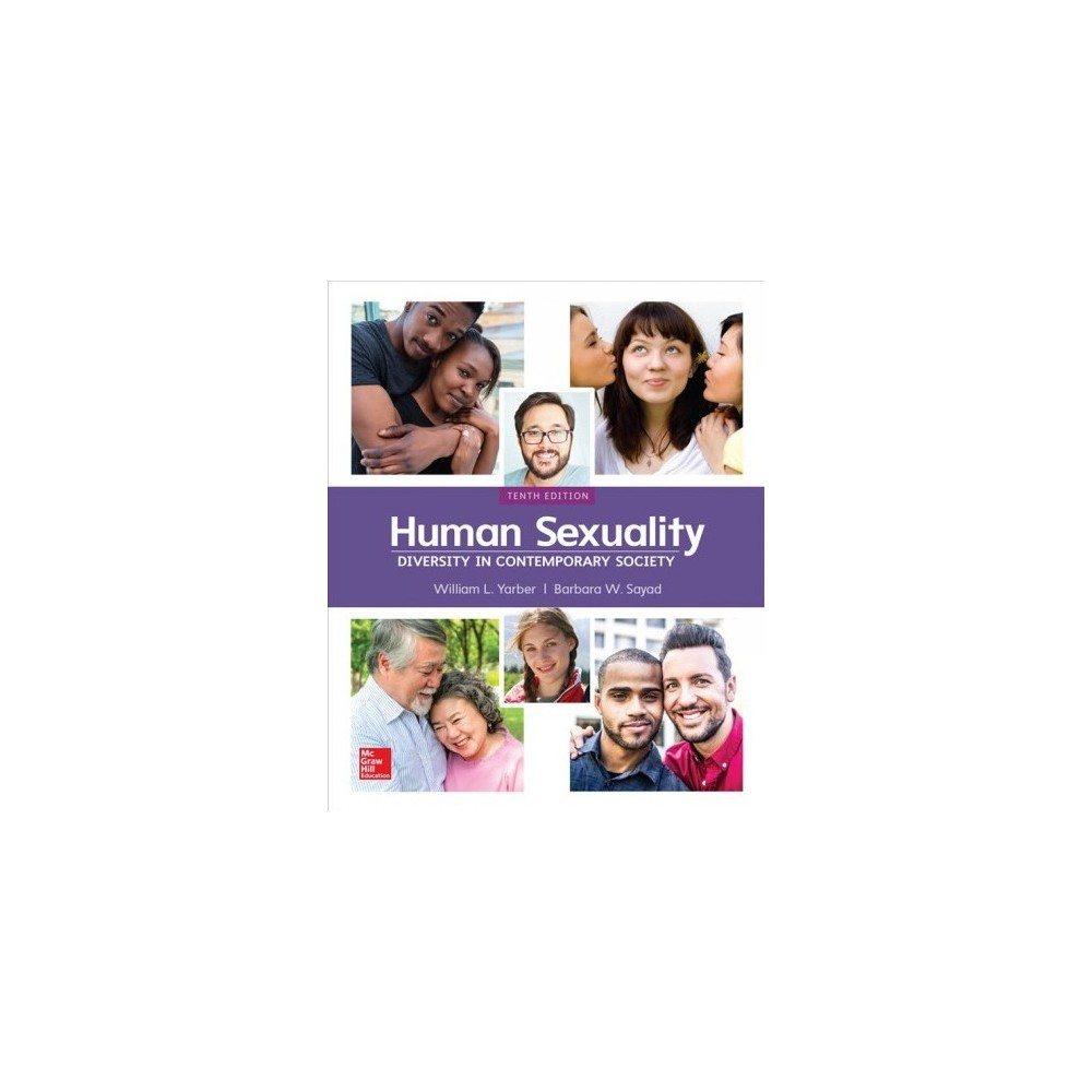 Human Sexuality : Diversity in Contemporary Society - 10 Unbnd by William Yarber & Barbara Sayad