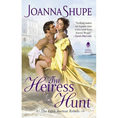 The Heiress Hunt - (The Fifth Avenue Rebels) by  Joanna Shupe (Paperback)