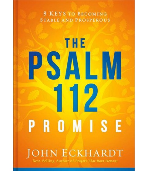 Psalm 112 Promise : 8 Keys to Becoming Stable and Prosperous -  by John Eckhardt (Hardcover) - image 1 of 1