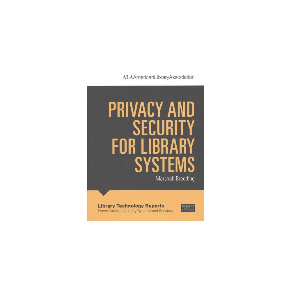 Privacy and Security for Library Systems (Paperback) (Marshall Breeding) Privacy and Security for Library Systems (Paperback) (Marshall Breeding)